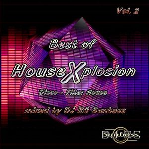 Best of House X plosion Vol.2 - Disco - Filter House - mixed by DJ RC Sunbass
