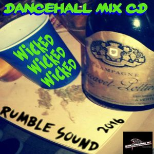 WICKED WICKED WICKED DANCEHALL MIX CD 2016
