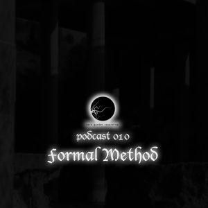 Formal Method - dark garden podcast 010