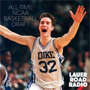 Episode 10 - All-Time NCAA Basketball Draft