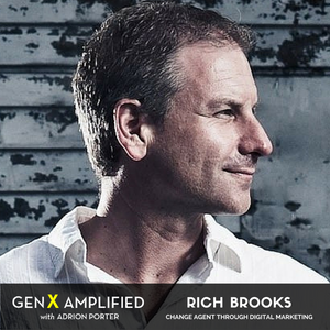 004: Rich Brooks on Becoming a Change Agent through Digital Marketing