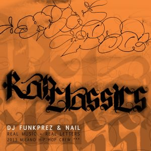 FUNKPREZ & NAIL - RAP CLASSICS MIXTAPE - REAL MUSIC & LETTERS
