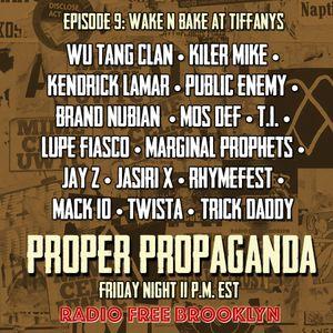 """Proper Propaganda Ep. 9, """"Wake & Bake at Tiffany's"""""""
