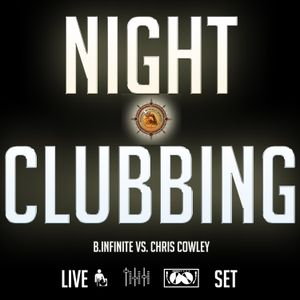 NIGHTCLUBBING:  B.INFINITE VS. CHRIS COWLEY LIVE DJ SET