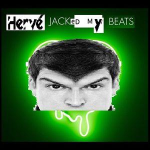 Hervé Jacked My Beats