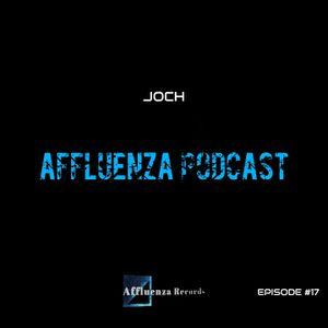 Affluenza Podcast with Joch [Episode #17]