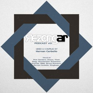 Rezongar Music Podcast #3 - Mixed & Compiled by Hernan Cerbello