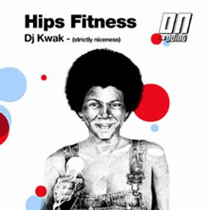 DJ Kwak - Hips Fitness - Strictly Niceness