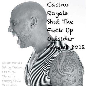 DJ DEXTRO_ SHUT THE FUCK UP OUTSIDER _AUGUST 2012