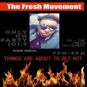 The Fresh Movement  (12 -29-17) Party 101.9