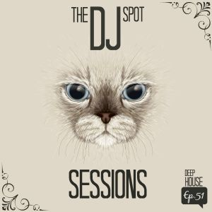 The Dj Spot Sessions (Ep.51) (Deep House)