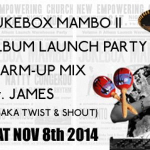 James' Jukebox Mambo Vol II Album Launch Party Warm Up
