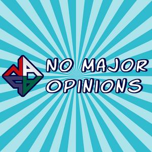 No Major Opinions - Episode 001
