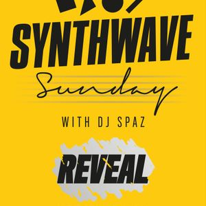 REVEAL - Synthwave Sunday with DJ Spaz - Show 1 - 09-07-2017