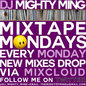 DJ Mighty Ming Presents: Mixtape Mondays 15