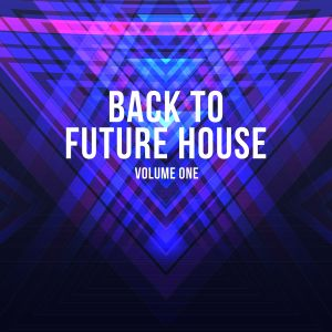 Back To Future House (Vol.1)