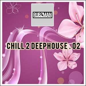 Chill 2 Deephouse .02