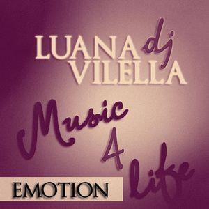 Music4Life (Emotion) - (Mixed by DJ Luana Vilella)