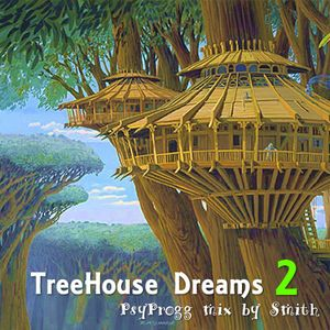 TreeHouse Dreams 2 - Compiled by Smith - 05.07.2012
