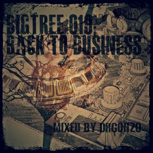 DrGonzo - BigTree 019: Back to Business (2015.10.17.)