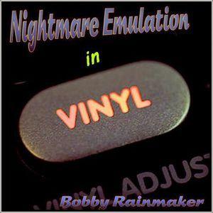 Nightmare Emulation In Vinyl - VA - Bobby Rainmaker