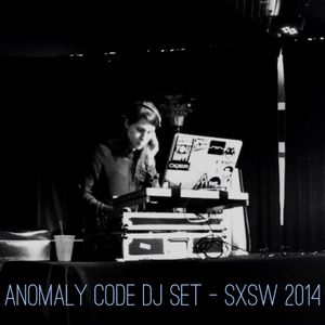 Anomaly Code DJ Set at SXSW 2014