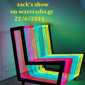 zack's radio show on waveradio.gr | 22/6/2011