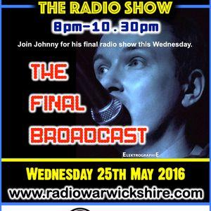 RW076 - THE JOHNNY NORMAL FINAL RADIO SHOW - 25TH MAY 2016- RADIO WARWICKSHIRE
