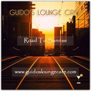 Guido's Lounge Cafe Broadcast 0259 Road To Sunrise (20170217)