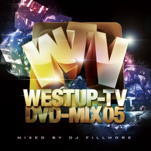 Westup-TV MIX 05 mixed by DJ FILLMORE