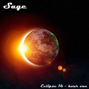 Sage - Eclipse 16 - hour one