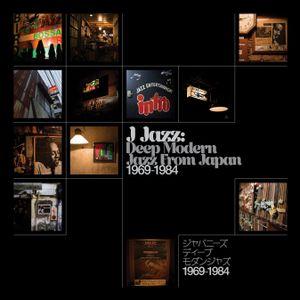 J Jazz: Deep modern jazz from Japan 1969-1984