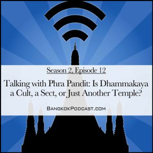 Is Dhammakaya a Cult, a Sect, or Just Another Temple? (2.12)