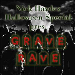 """Nick Haydez Halloween Special pres. """"Grave Rave"""""""