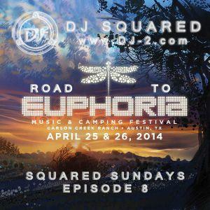 Squared Sunday's - Episode 8 - 4/27/14 - Road to Euphoria