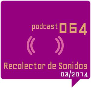 RECOLECTOR DE SONIDOS 064 - 03/2014
