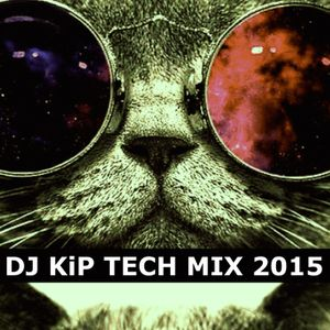 DJ KiP TECH MIX 2015