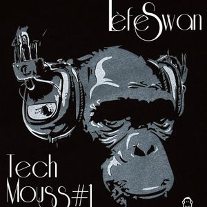 LèfeSwan - Tech Mouss #1 (Monkey Place Music)