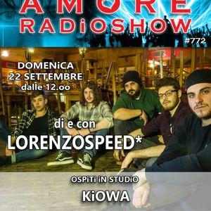 LORENZOSPEED* presents AMORE Radio Show 772 Domenica 22 Settembre 2019 with KiOWA