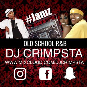 @DJCRIMPSTA - #JAMZ - Old School R&B/Hip Hop