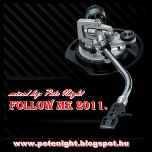 Pete Night - Follow Me 2011
