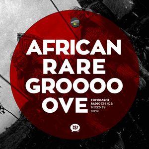 EPS 025: African Rare Grooooove