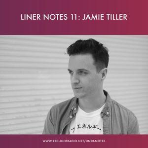 Liner Notes 11: Jamie Tiller