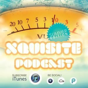Xquisite Podcast 013 - Summer Special Edition