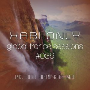 XABI ONLY - GLOBAL TRANCE SESSIONS 036 (INC. LUIGI LUSINI GUESTMIX) [13-06-2012]