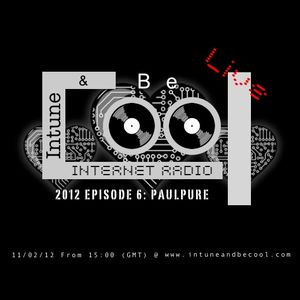 Intune & Becool The DJ Show 2012 Episode 6 with Paul Pure