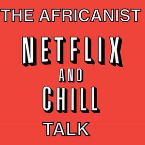 The Netflix & Chill Talk Ft. Taydra