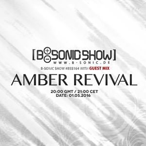 B-SONIC RADIO SHOW #164 by Amber Revival