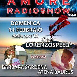LORENZOSPEED presents AMORE Radio Show 658 Domenica 14 Febbraio 2016 w ATENA BAURUS BARBARA SARDENA