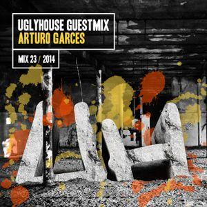 ARTURO GARCES - UGLYHOUSE GUEST MIX [23] [2014]